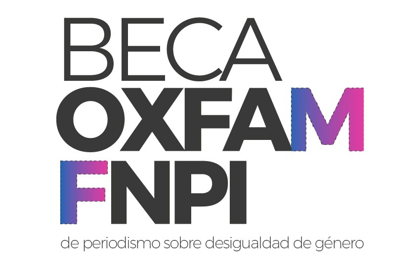 Beca Oxfam FNPI de periodismo sobre desigualdad de género.